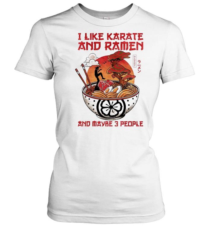 I like karate and ramen and maybe 3 people shirt Classic Women's T-shirt