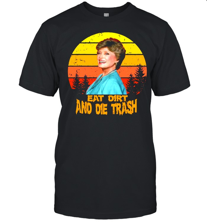 Love Eat Dirt And Die Trash Vintage Retro T-shirt