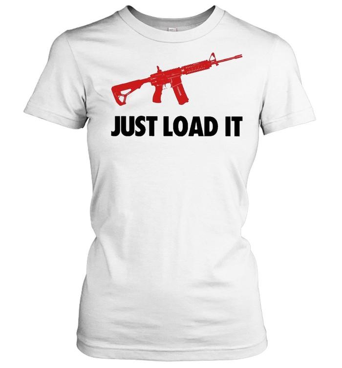 Guns Just Load It shirt Classic Women's T-shirt