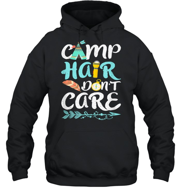 Camp Hair Do Not Care Camping Camper Forest Summer Camps shirt Unisex Hoodie