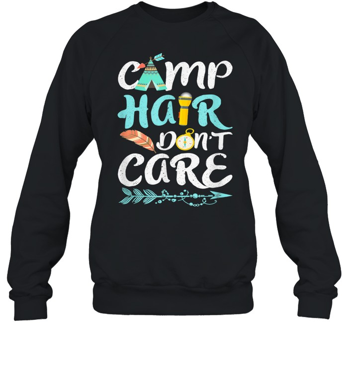 Camp Hair Do Not Care Camping Camper Forest Summer Camps shirt Unisex Sweatshirt