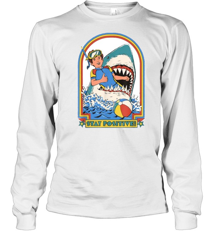 Stay Positive Shark Attack Vintage Retro T- Long Sleeved T-shirt
