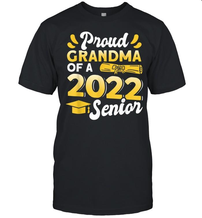 Class Of 2022 Proud Grandma Of A 2022 Senior Graduation shirt