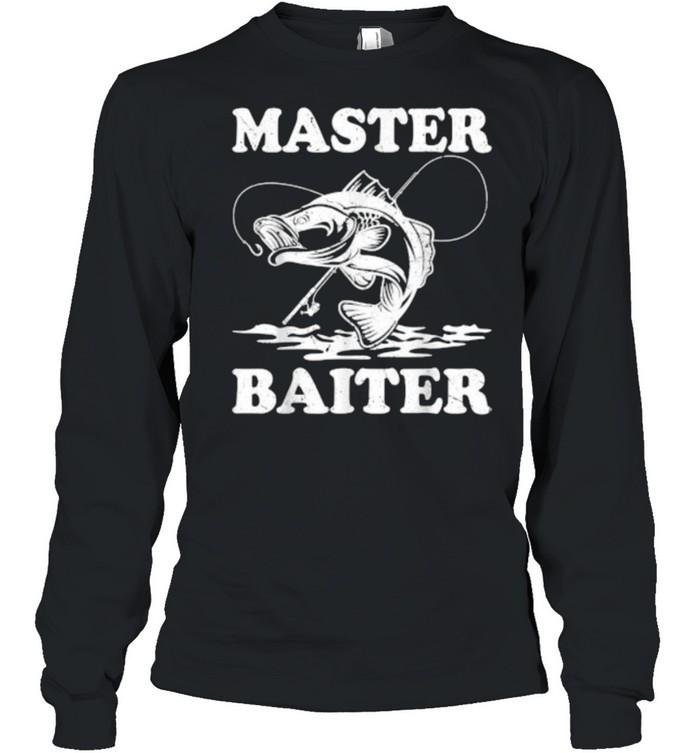 Master Baiter Fishing Lover Funny T- Long Sleeved T-shirt