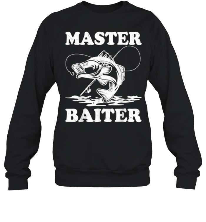 Master Baiter Fishing Lover Funny T- Unisex Sweatshirt