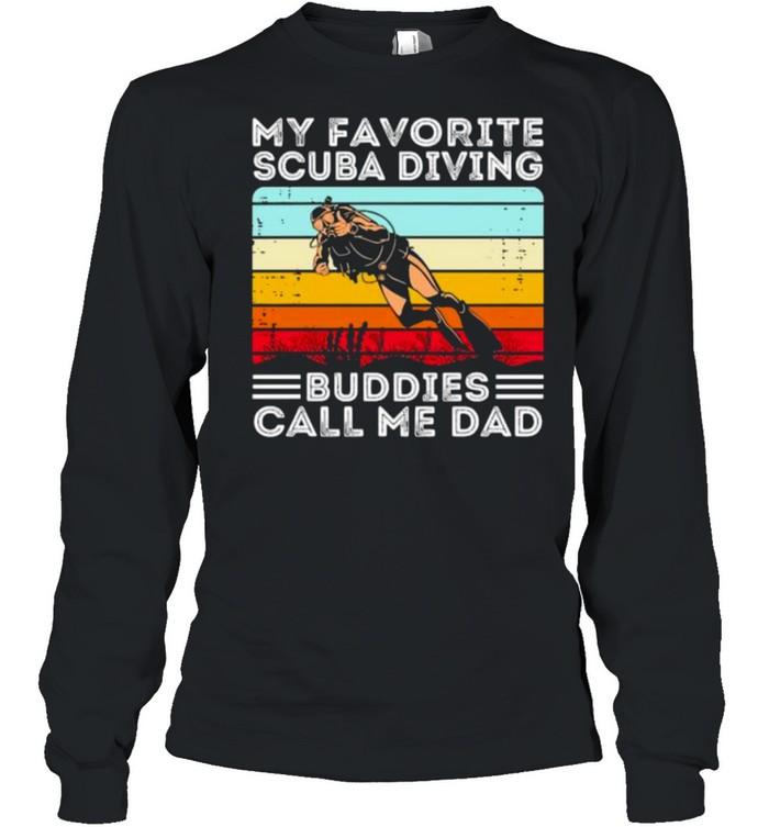 My favorite scuba diving buddies call me dad vintage shirt Long Sleeved T-shirt