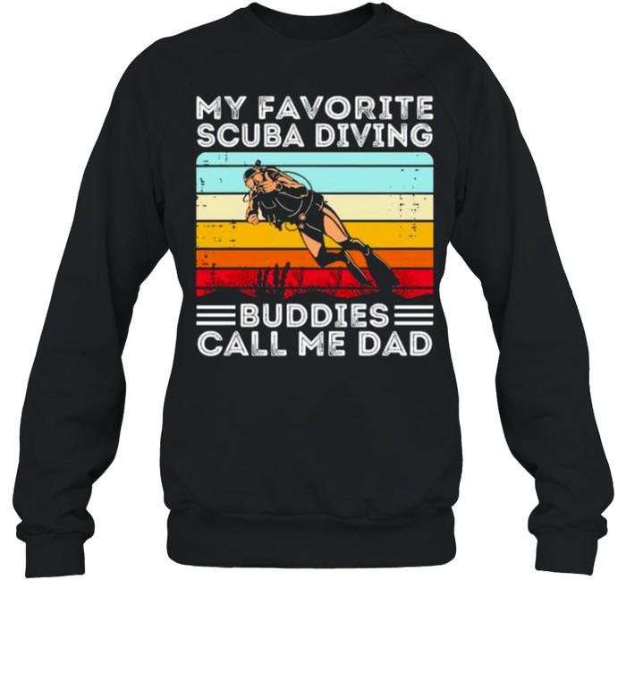 My favorite scuba diving buddies call me dad vintage shirt Unisex Sweatshirt