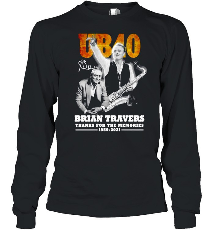 UB40 Brian Travers signature thanks for the memories shirt Long Sleeved T-shirt