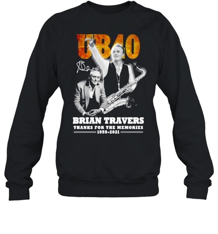 UB40 Brian Travers signature thanks for the memories shirt Unisex Sweatshirt