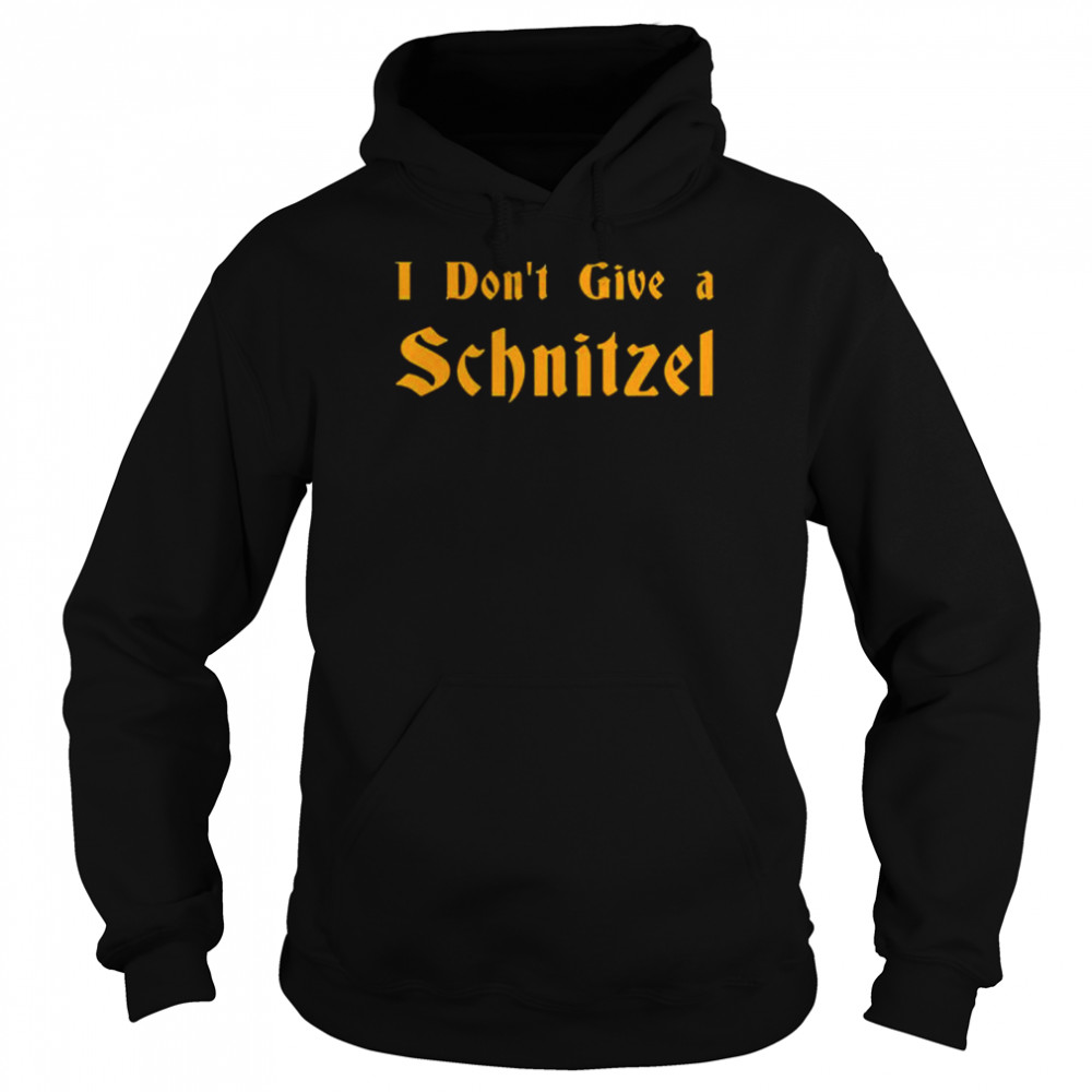 I don't give a Schnitzel shirt Unisex Hoodie