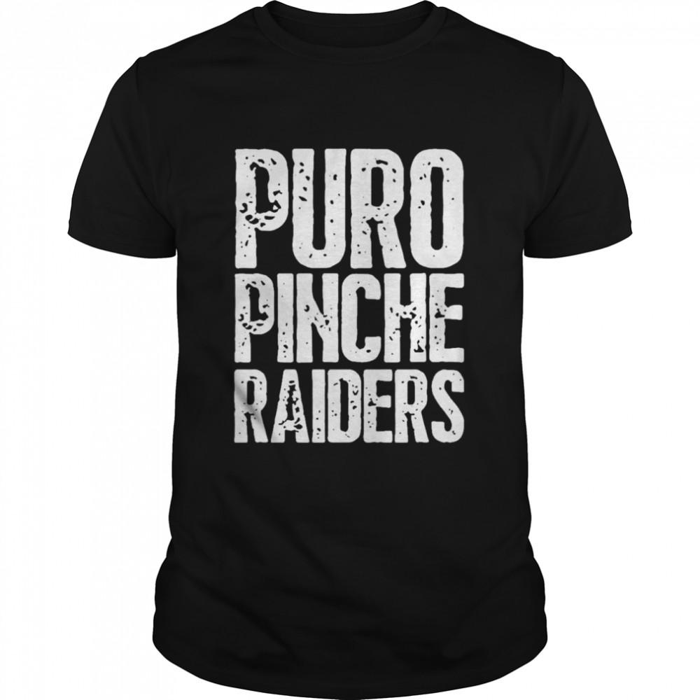 Puro Pinche Raiders Fans Distressed Tee Shirt