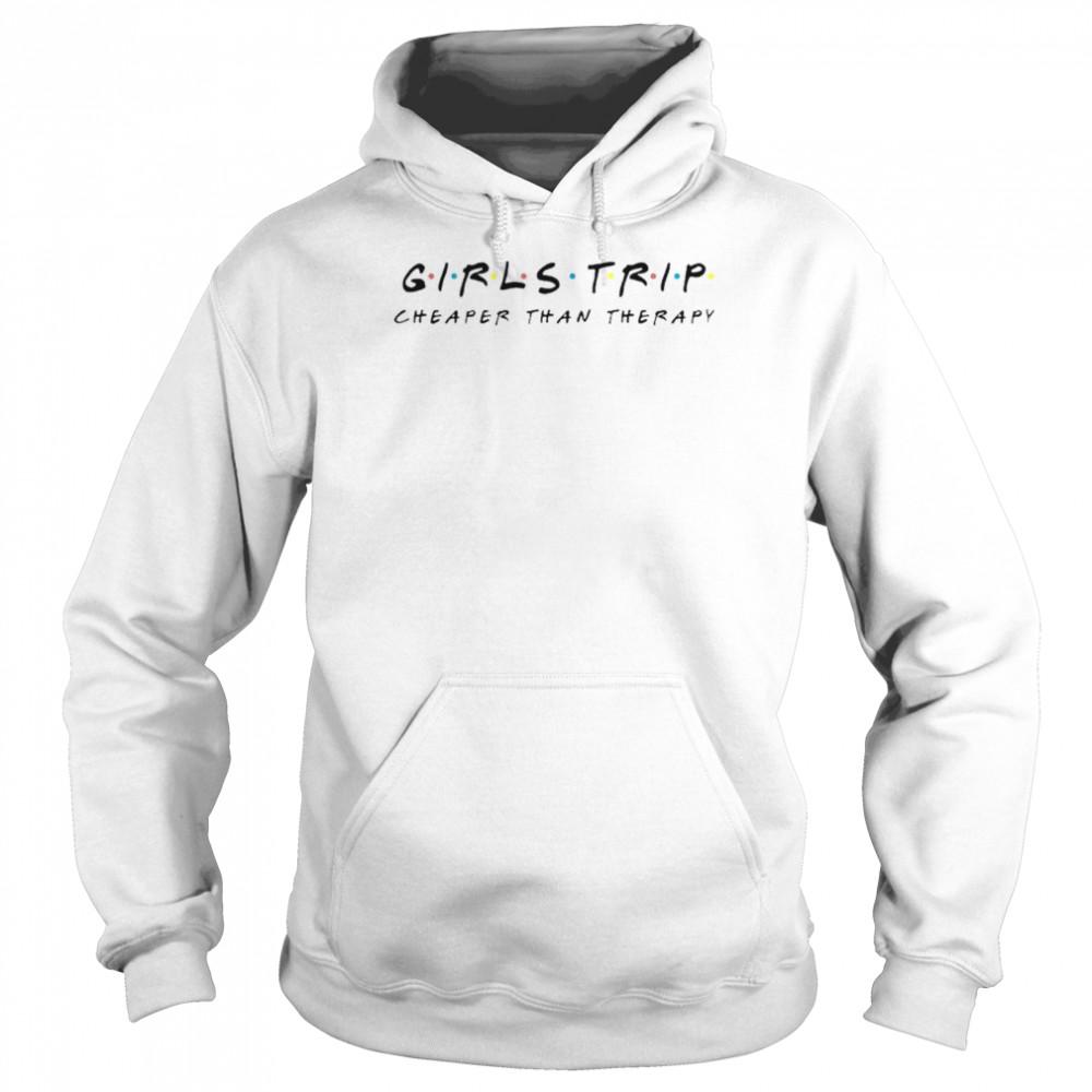Girls Trip Cheaper than therapy t-shirt Unisex Hoodie