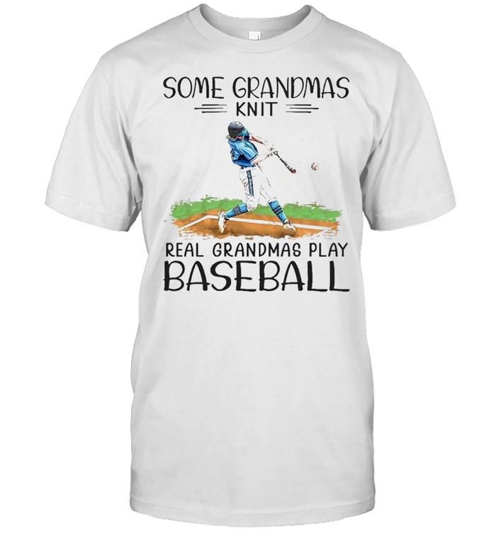 some grandmas knit real grandmas play baseball shirt