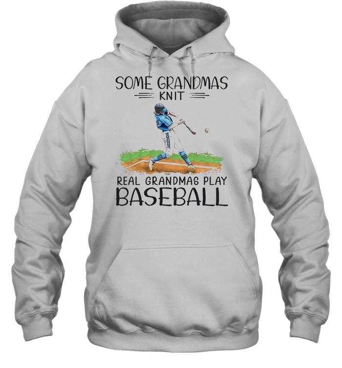 some grandmas knit real grandmas play baseball shirt Unisex Hoodie