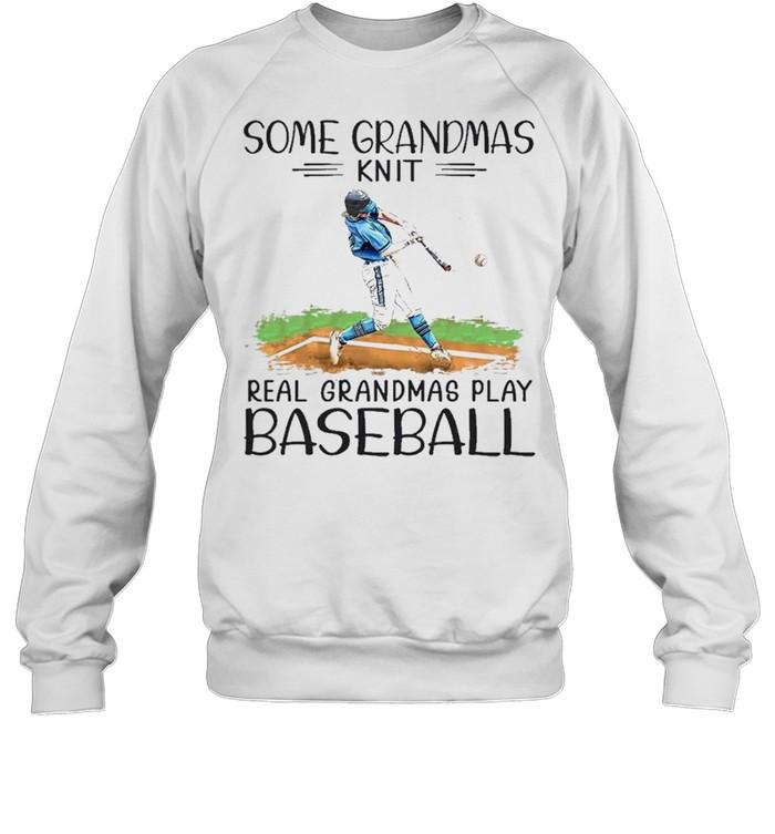 some grandmas knit real grandmas play baseball shirt Unisex Sweatshirt