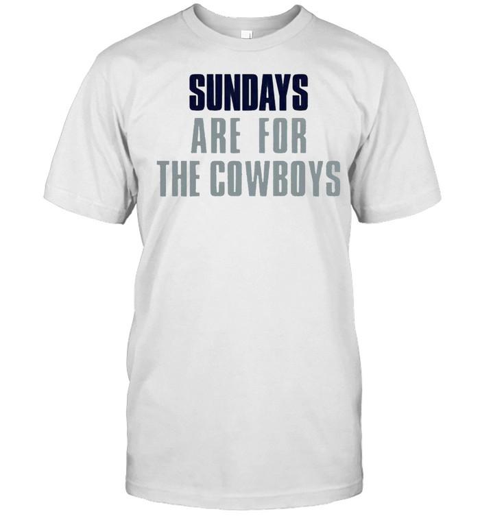Sundays are for the Cowboys shirt