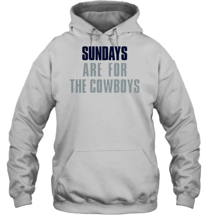 Sundays are for the Cowboys shirt Unisex Hoodie