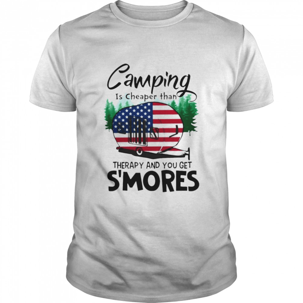 Camping Is Cheaper Than Therapy And You Get S'mores T-shirt