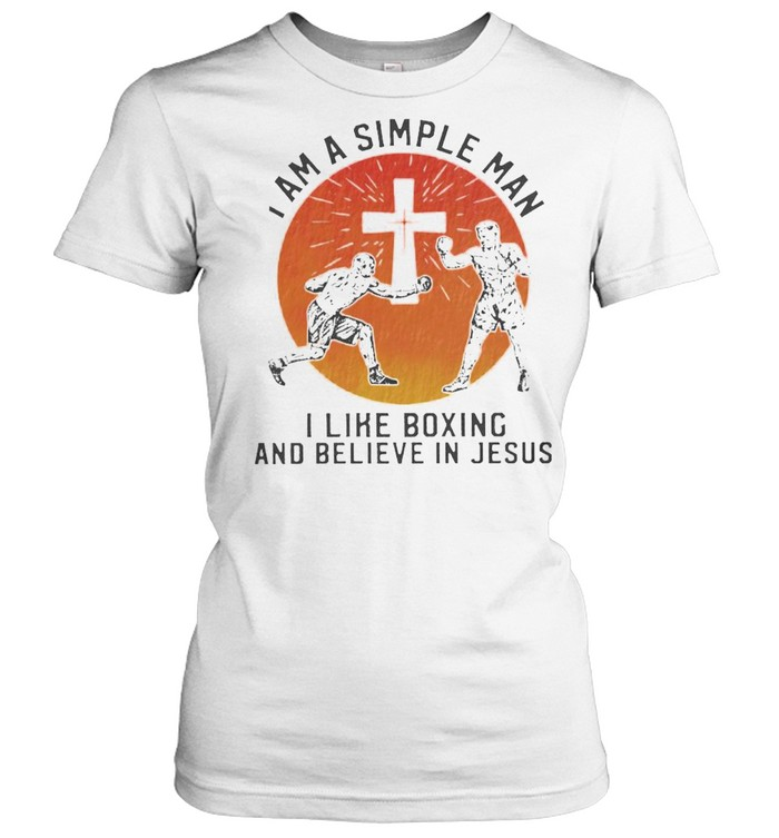 I am a simple man I like boxing and believe in jesus shirt Classic Women's T-shirt