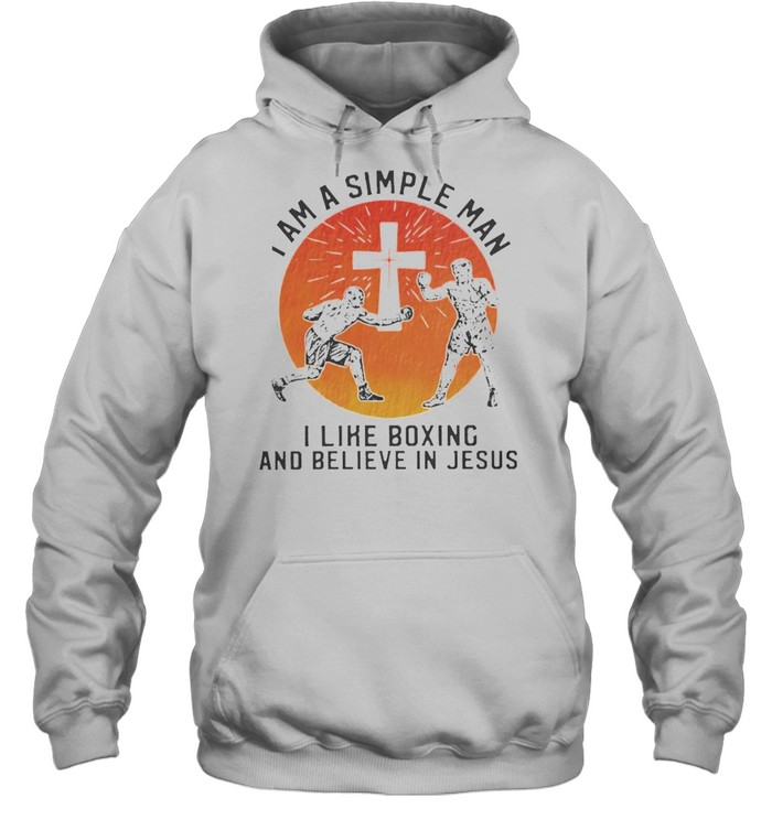 I am a simple man I like boxing and believe in jesus shirt Unisex Hoodie