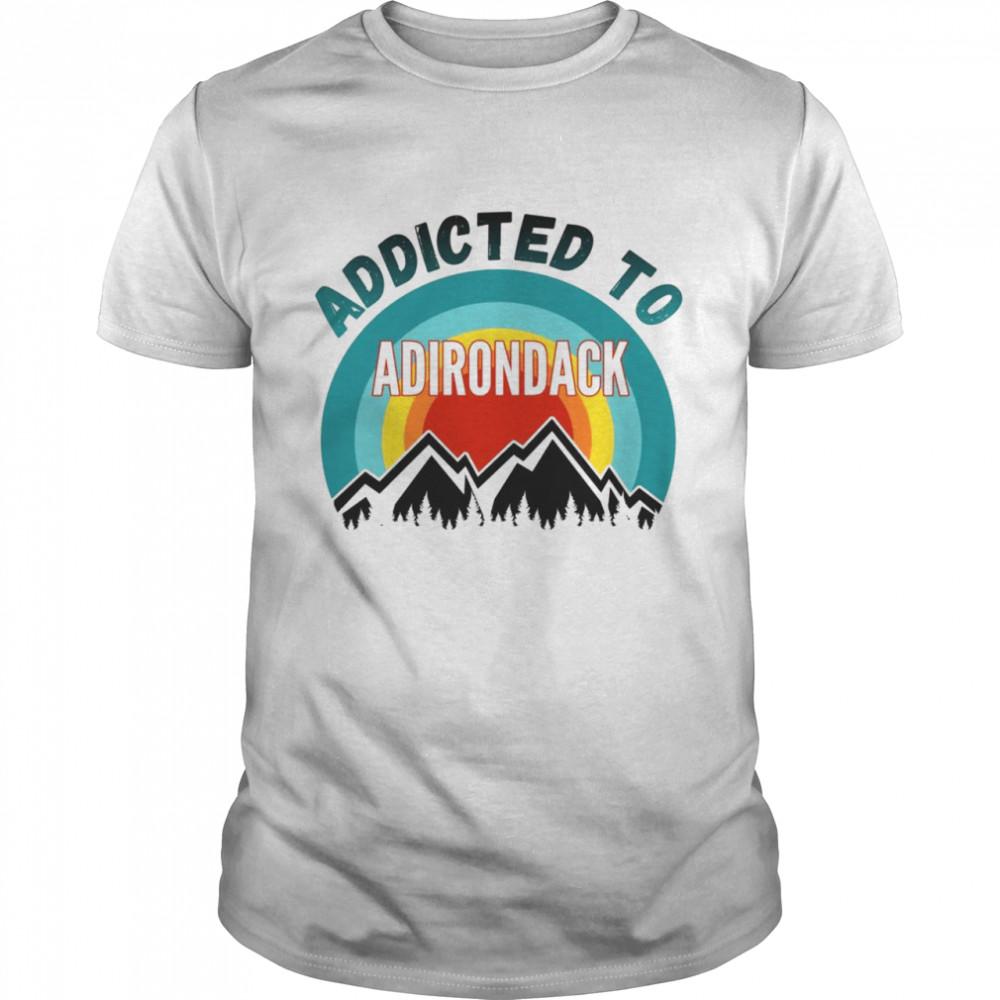 Addicted to Adirondack Mountains Shirt
